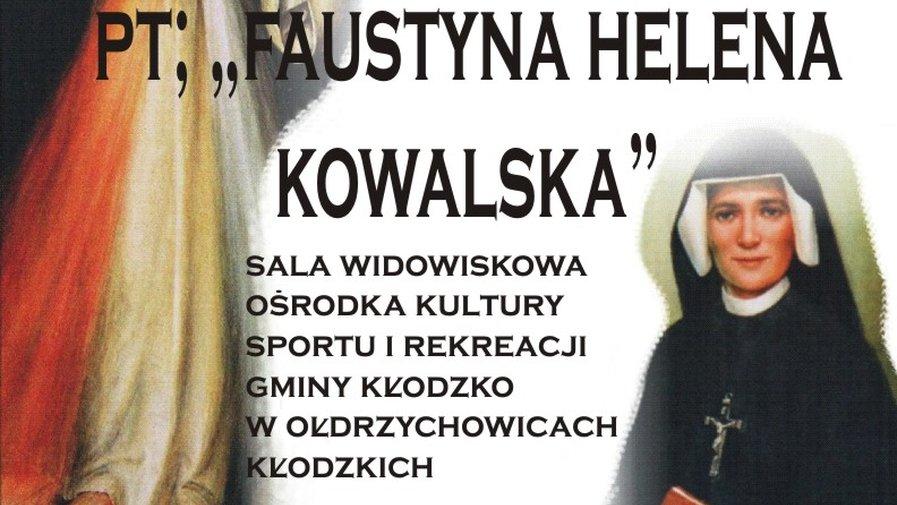 "ZAPROSZENIE NA SPEKTAKL TEATRALNY PT.""FAUSTYNA HELENA KOWALSKA"""
