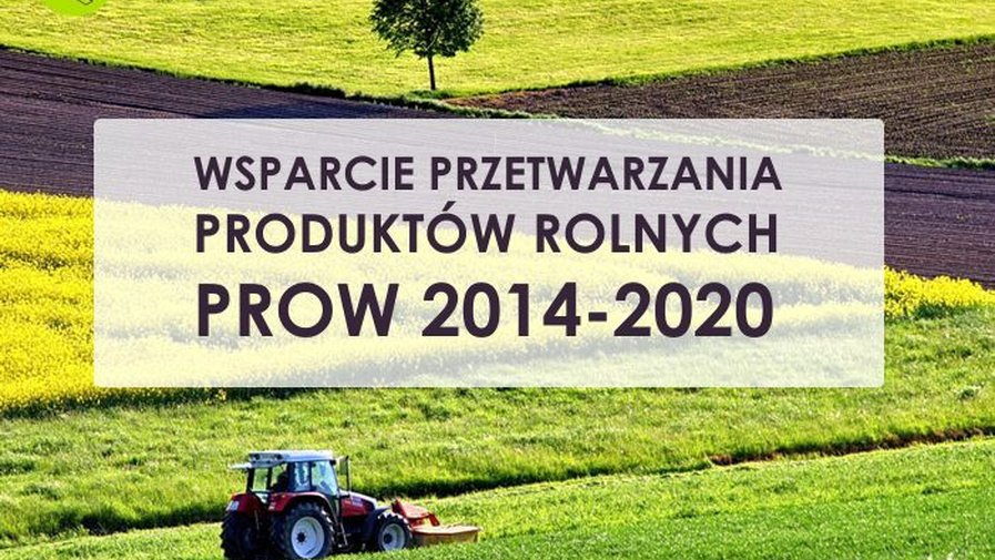 Dotacje na inwestycje w przetwórstwo produktów rolnych
