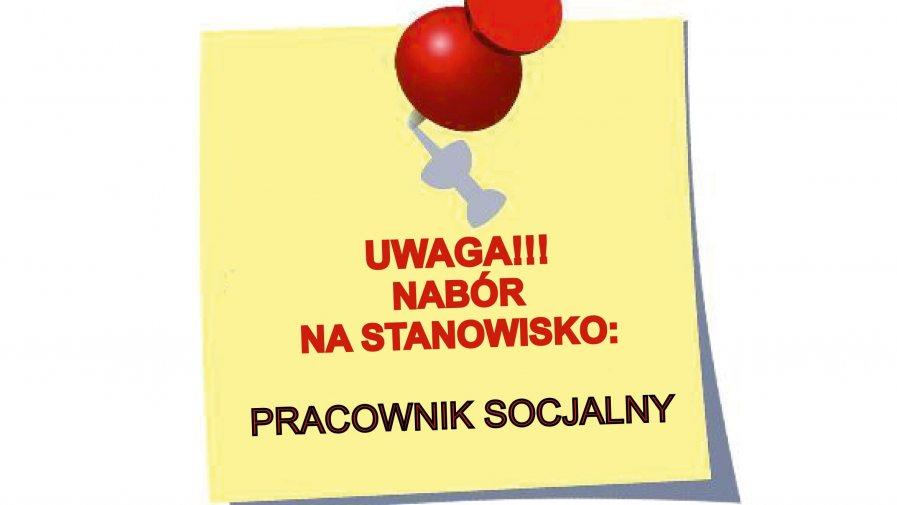 Nabór na stanowisko: pracownik socjalny
